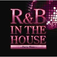 R&B In The House -Party Wave- mixed by DJ FUMI★YEAH!