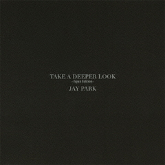 TAKE A DEEPER LOOK -Japan Edition-(初回限定盤)