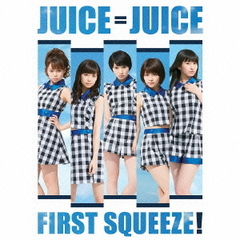 First Squeeze!(初回生産限定盤A)