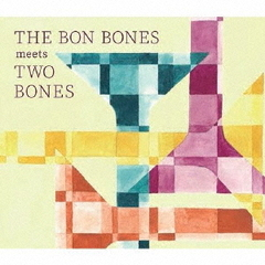 THE BON BONES meets TWO BONES