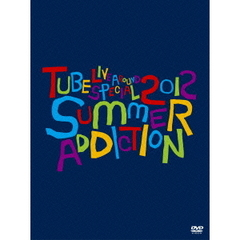 TUBE/TUBE Live Around Special 2012 SUMMER ADDICTION <初回生産限定盤>