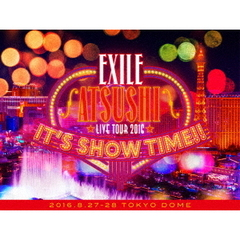 "EXILE ATSUSHI LIVE TOUR 2016 ""IT'S SHOW TIME!!""豪華盤【3DVD】(スマプラ対応)"