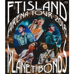 FTISLAND/Arena Tour 2018 -PLANET BONDS- at NIPPON BUDOKAN(Blu-ray Disc)