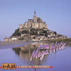CLASSICAL TREASURES 名曲 MEGA HITS