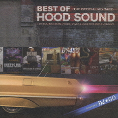 BEST OF HOOD SOUND-THE OFFICIAL MIX TAPE- Mixed by DJ☆GO