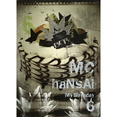 MC HaNsAi 6集 - My Birthday (輸入盤)