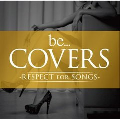 be... Covers - RESPECT for SONGS-