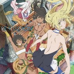 RE-ILLUSION<アニメ盤>