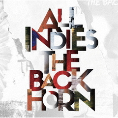 THE BACK HORN/ALL INDIES THE BACK HORN