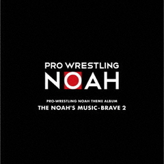 PRO-WRESTLING NOAH THEME ALBUM THE NOAH'S MUSIC-BREAVE 2