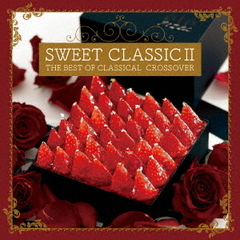 SWEET CLASSIC II ~THE BEST OF CLASSICAL CROSSOVER