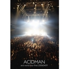 ACIDMAN/and world tour final 20060409