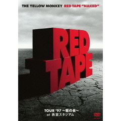 "THE YELLOW MONKEY/RED TAPE ""NAKED"" -TOUR '97 ~紫の炎~ at 西宮スタジアム-"
