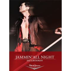 矢沢永吉/JAMMIN' ALL NIGHT 2012 in BUDOKAN
