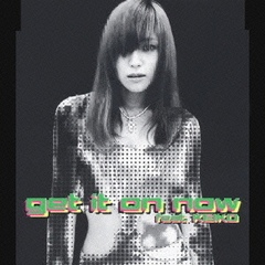 get it on now feat.KEIKO