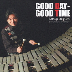 GOOD DAY-GOOD TIME