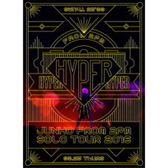 "JUNHO (From 2PM)/JUNHO (From 2PM) Solo Tour 2016 ""HYPER"" 完全生産限定版(Blu-ray Disc)"