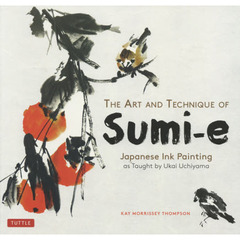 The Art and Technique of Sumi‐e Japanese Ink Painting as Taught by Ukai Uchiyama