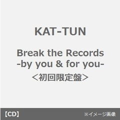 Break the Records -by you & for you-