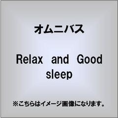 Relax and Good sleep