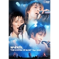 "w-inds./w-inds. ""THE SYSTEM OF ALIVE"" Tour 2003"