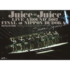 Juice=Juice/Juice=Juice LIVE AROUND 2017 FINAL at 日本武道館 ~Seven Squeeze ! ~