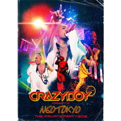 CRAZYBOY/CRAZYBOY presents NEOTOKYO ~THE PRIVATE PARTY 2018~(Blu-ray Disc)