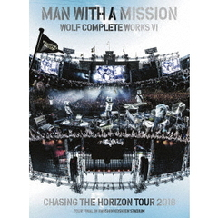 MAN WITH A MISSION/Wolf Complete Works VI ~Chasing the Horizon Tour 2018 Tour Final in Hanshin Koshien Stadium~ 初回生産限定版