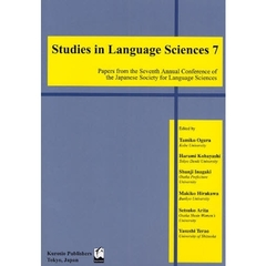 Studies in Language Sciences Papers from the Seventh Annual Conference of the Japanese Society for Language Sciences 7