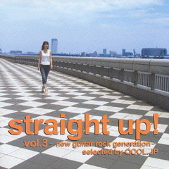 Straight up! Vol.3~new guitar rock generation~selected by QOOL.JP
