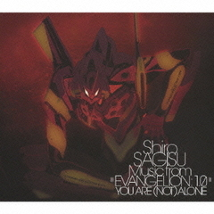 "Shiro SAGISU Music from""EVANGELION:1.0 YOU ARE(NOT)ALONE"""