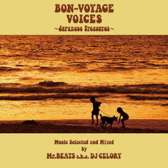 BON-VOYAGE VOICES~Japanese Treasures~Music Selected and Mixed by Mr.BEATS a.k.a DJ CELORY