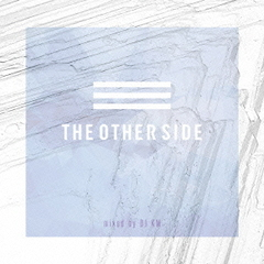 The Other Side-Mixed by DJ KM