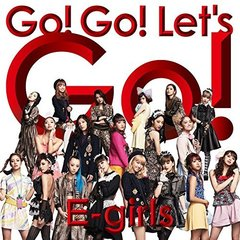 E-girls/Go! Go! Let's Go!(SG+DVD)