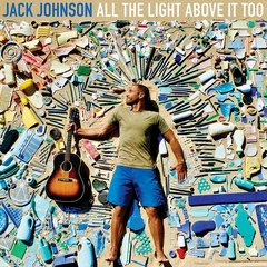 【輸入盤】JACK JOHNSON / ALL THE LIGHT ABOVE IT TOO