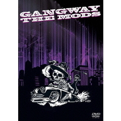THE MODS/GANGWAY