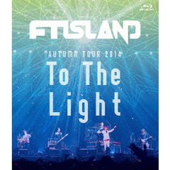 "FTISLAND/AUTUMN TOUR 2014 ""To The Light""(Blu-ray Disc)"