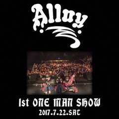 Alloy/1st one-man show