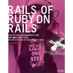RAILS OF RUBY ON RAILS CASE OF LOCUSANDWONDERS.COM FOR WEB CREATORS INCLUDING INTERVIEWS WITH MUSIC WEB SITE OWNERS