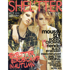 SHEL'TTER #17(2011AUTUMN) SHEL'TTER GIRLS CAMP IN AUTUMN moussy/SLY/RODEO CROWNS/rienda/BLACK BY MOUSSY etc.