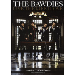 THE BAWDIES「LIVE THE LIFE LOVE」