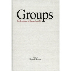 Groups The Evolution of Human Sociality