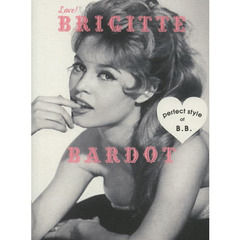 Love!BRIGITTE BARDOT perfect style of B.B. FASHION,BEAUTY,WORKS AND LOVE.ALL ABOUT B.?