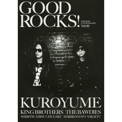 GOOD ROCKS! GOOD MUSIC CULTURE MAGAZINE Vol.46 黒夢 KING BROTHERS THE BAWDIES