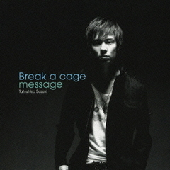 Break a cage/message