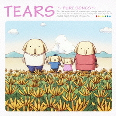 TEARS ~PURE SONGS~