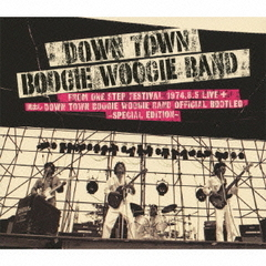 DOWN TOWN BOOGIE WOOGIE BAND FROM ONE STEP FESTIVAL 1974.8.5 LIVE+蔵出し DOWN TOWN BOOGIE WOOGIE BAND O