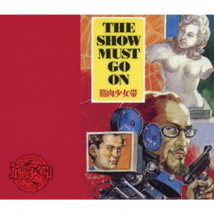 THE SHOW MUST GO ON(初回限定盤)