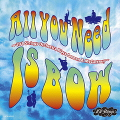 All You Need Is BOW ~101 Strings Orchestra Plays Lennon&McCartney~