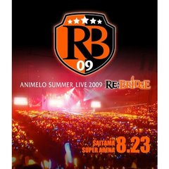 Animelo Summer Live 2009 -RE:BRIDGE- 8.23(Blu-ray)